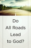 Tract - Do All Roads Lead to God