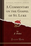 A Commentary on the Gospel of Luke