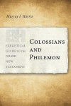 Colossians & Philemon: Exegetical Guide to the Greek New Testament - EGGNT