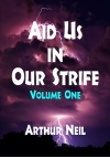Aid Us in Our Strife - Volume One
