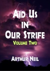 Aid Us in Our Strife - Volume Two