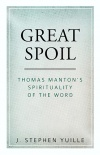 Great Spoil: Thomas Manton's Spirituality of the Word