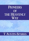 Pioneers of the Heavenly Way