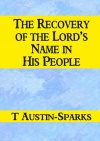 The Recovery of the Lord's Name in His People