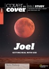 Cover to Cover Bible Study - Joel, Getting Real with God