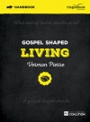 Gospel Shaped Living Handbook