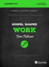 Gospel Shaped Work - DVD Leader