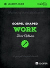 Gospel Shaped Work Leader