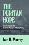 The Puritan Hope, Revival and the Interpretation of Prophecy