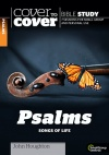 Cover to Cover Bible Study - Psalms, Songs of Life