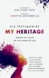 His Testimonies, My Heritage - Women of Color on the Word of God