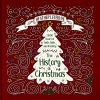 The History of Christmas, 2,000 Years of Faith, Fable, and Festivity - CMS
