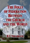 The Folly of Federation Between the Church and the World
