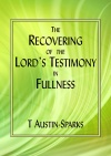 The Recovering of the Lord's Testimony in Fullness