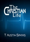 The Christian Life - Classics Edition
