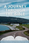 A Journey Through the Bible (Vol 3: Matthew - 2 Thessalonians)