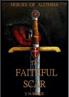 The Faithful Scar, Heroes of Aletheia Series