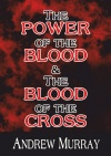 The Power of the Blood & The Blood of the Cross