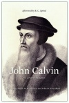 John Calvin: For a New Reformation (Afterword by R. C. Sproul)