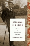 Becoming C S Lewis: A Biography of Young Jack Lewis