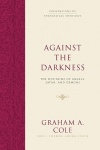 Against the Darkness: The Doctrine of Angels, Satan, and Demons