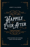 Happily Ever After, How Easter Can Change Your Life For Good