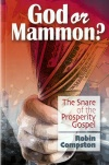God or Mammon? The Snare of the Prosperity Gospel