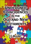 Undesigned Coincidences in the Old and New Testaments