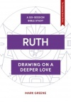 Lifebuilder Study Guide - Ruth, Drawing on a Deeper Love
