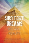 How Shattered Dreams Became a Reality - Joseph