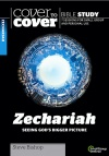 Cover to Cover Bible Study - Zechariah