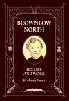Brownlow North, His Life and Work
