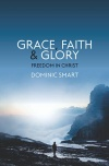 Grace, Faith and Glory, Freedom in Christ