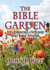 The Bible Garden, 100 Sermon Outlines - CCS