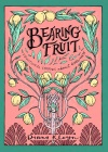 Bearing Fruit: Devotional Stories about Godliness