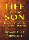 Life by the Son, Practical Lessons in Experimental Holiness