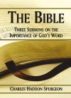 The Bible: Three Sermons on the Importance of God's Word