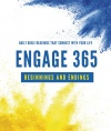 Engage 365: Beginnings and Endings, Connecting You with God