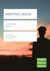 Lifebuilder Study Guide - Meeting Jesus