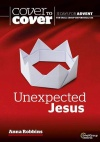 Cover to Cover: Unexpected Jesus, Advent Study - CMS