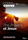 Cover to Cover Bible Study - Lent, Prayers of Jesus