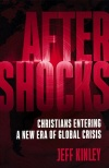 Aftershocks: Christians Entering a New Era of Global Crisis