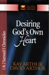 Desiring God's Own Heart - 1 & 2 Samuel  - 1 Chronicles