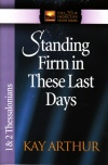 Standing Firm in these Last Days - 1 & 2 Thessalonians