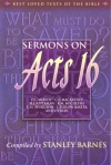 Sermons on Acts 16: (D.L. Moody, T. Dewitt Talmage, Charles Finney, R.A. Torrey and C.H. Spurgeon and others)