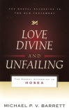 Love Divine and Unfailing - Gospel According to Hosea