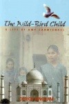 Wild Bird Child - Amy Carmichael
