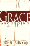 Grace Abounding to the Chief of Sinners **
