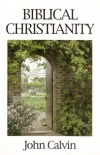 Biblical Christianity (Great Christian Classics)