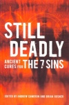 Still Deadly: Ancient Cures for the 7 Sins